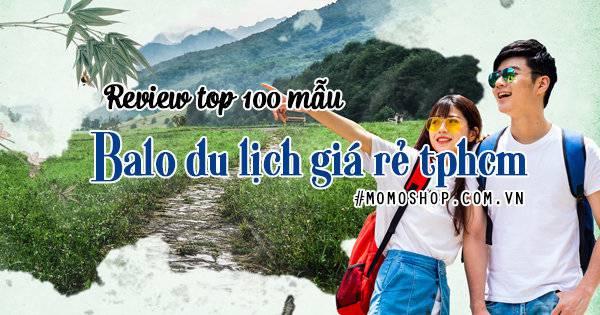 Top 100+ mẫu Balo du lịch giá rẻ tại hồ chí minh