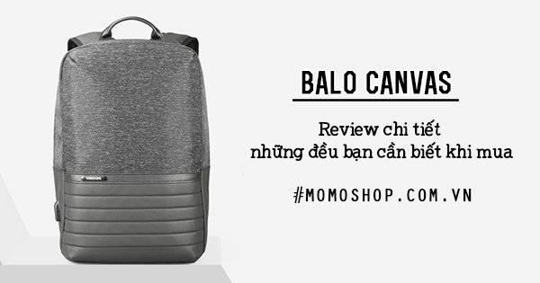 Balo Canvas tại Tphcm Hà Nội – Review chi tiết những đều bạn cần biết khi mua