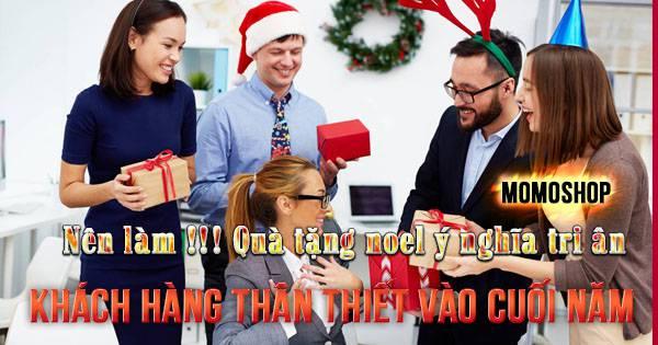 Nên Làm !!! Quà tặng noel ý nghĩa tri ân khách hàng thân thiết vào cuối năm