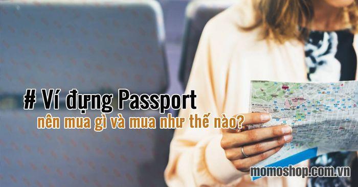 """""""Bỏ túi mẹo"""" Khi mua Ví đựng hộ chiếu mà bạn nên tham khảo"""