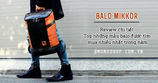 Balo mikkor của nước nào ? Tại sao thương hiệu Mikkor được yêu thích ?