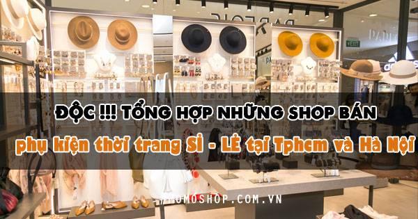 ĐỘC !!! Tổng hợp những shop bán phụ kiện thời trang SỈ – LẺ tại Tphcm và Hà Nội
