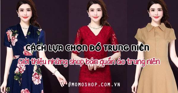 Cách lựa chọn đồ trung niên và Giới thiệu những shop bán quần áo trung niên