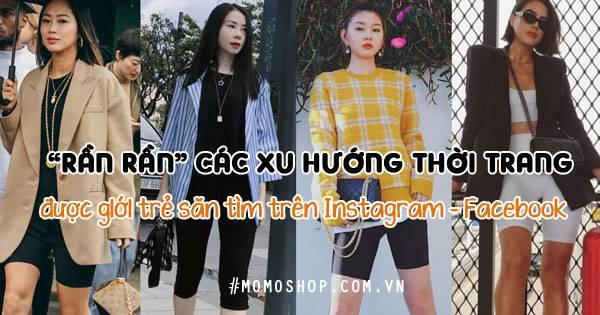 """""""Rần Rần"""" Các xu hướng thời trang được giới trẻ săn tìm trên Instagram – Facebook"""