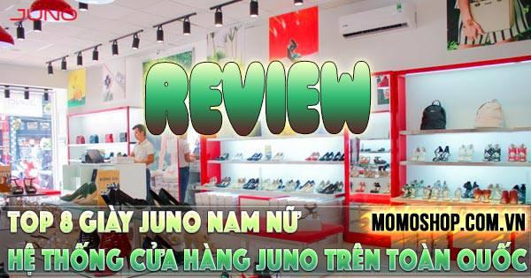 """""""Review"""" Top 8 Giày Juno nam nữ bán chạy nhất thị trường + Hệ thống cửa hàng Juno trên toàn quốc"""