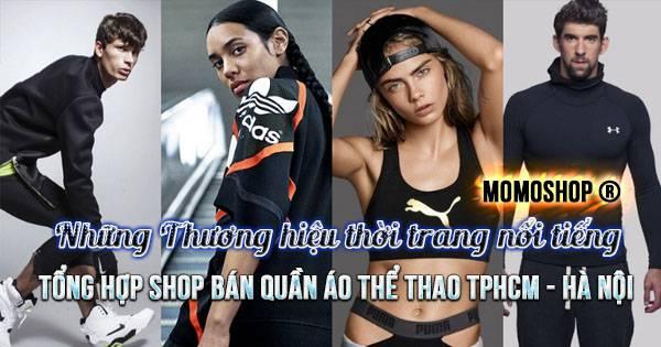 Sốc !!! Top những Thương hiệu & Shop bán quần áo thể thao thời trang Hà Nội , TPHCM