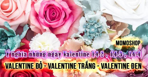 Ý nghĩa !!! Valentine Đỏ 14/2 , Valentine Trắng 14/3 và Valentine Đen 14/4 ?
