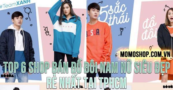 """""""HOT"""" TOP 6 Shop Bán Đồ Đôi Nam Nữ siêu đẹp, RẺ NHẤT tại TPHCM"""