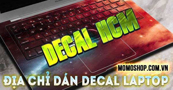 Địa Chỉ Dán Decal Laptop giá rẻ, chuyên nghiệp nhất tại HCM và HN