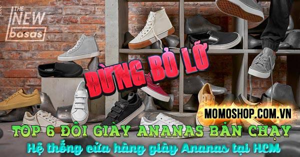 """""""Đừng bỏ lỡ"""" Top 6 đôi Giày Ananas bán chạy nhất + Hệ thống cửa hàng giày Ananas tại HCM"""
