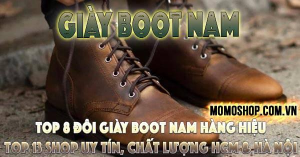 Tổng hợp 8 mẫu giày Boot nam hàng hiệu và địa chỉ uy tín