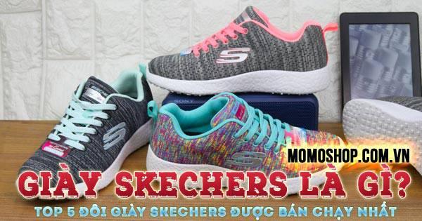 Top 5 đôi giày Skechers bán chạy nhất đầu năm 2021
