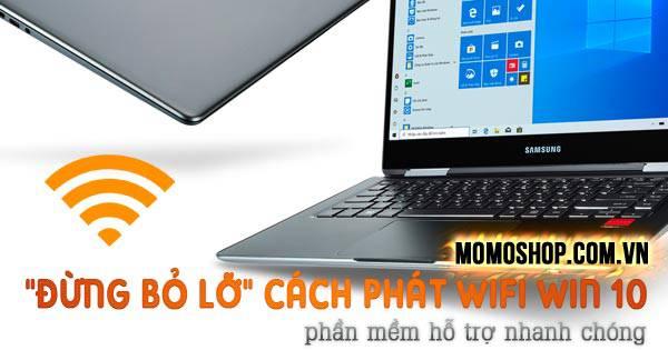 """""""Đừng bỏ lỡ"""" Cách Phát Wifi Win 10 trên laptop và phần mềm hỗ trợ nhanh chóng"""
