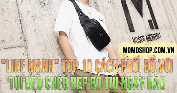 """""""LIKE MẠNH"""" TOP 10 Cách Phối Đồ Với Túi Đeo Chéo Đẹp bỏ túi ngay nào"""