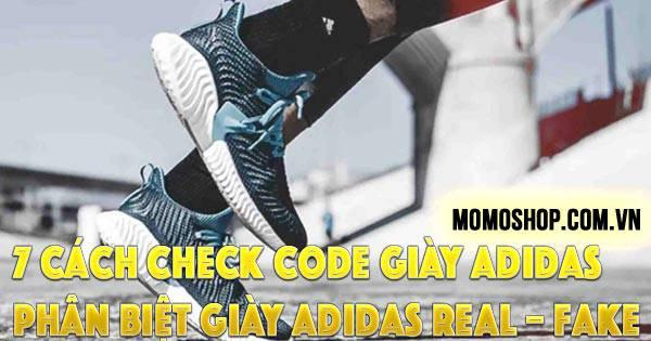 7 Cách Check Code Giày Adidas siêu nhanh, cực dễ + Phân biệt giày Adidas Real