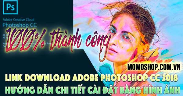 """""""100% Thành Công"""" Link Download Adobe Photoshop CC 2018"""