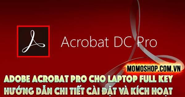 """""""CHIA SẺ"""" Adobe Acrobat Pro Cho Laptop Full Key link google drive + Hướng dẫn chi tiết cài đặt và kích hoạt"""