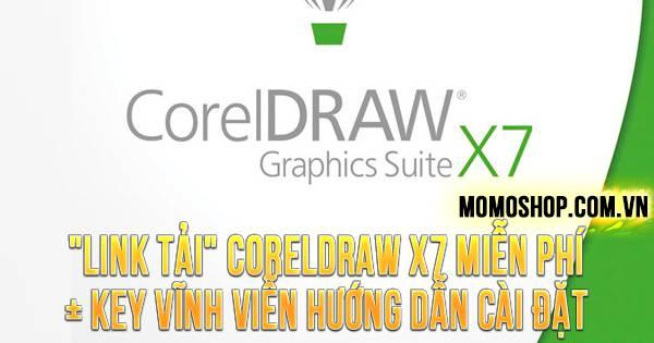 """""""LINK TẢI"""" CorelDRAW X7 MIỄN PHÍ + Key vĩnh viễn hướng dẫn cài đặt"""