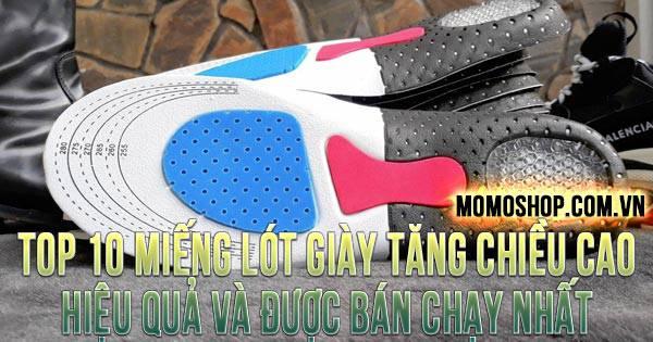 Top 10 Miếng Lót Giày Tăng Chiều Cao hiệu quả và được bán chạy nhất hiện nay