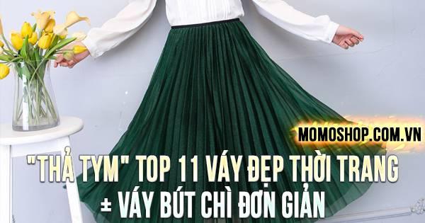 """""""THẢ TYM"""" TOP 11 Váy Đẹp thời trang, dễ thương + Váy bút chì đơn giản, dịu dàng"""