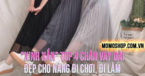 """""""XINH XẮN"""" TOP 4 Chân Váy Dài đẹp cho nàng đi chơi, đi làm"""
