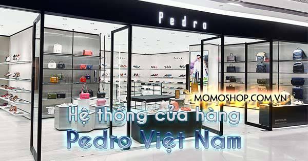 Tổng hợp Danh sách địa chỉ hệ thống cửa hàng Pedro tại Việt Nam