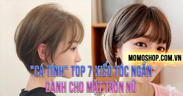 """""""CÁ TÍNH"""" TOP 7 Kiểu Tóc Ngắn Dành Cho Mặt Tròn Nữ + Tóc ngắn tomboy năng động"""