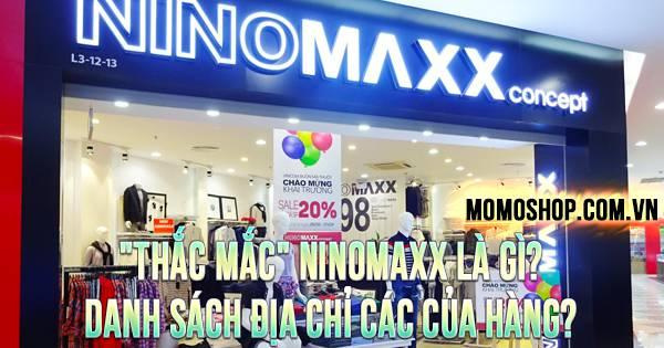 """""""THẮC MẮC"""" Ninomaxx là gì? Danh sách địa chỉ các cửa hàng?"""
