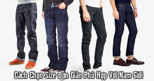 Cách Chọn Size quần áo Đơn Giản Phù Hợp Với Nam Giới