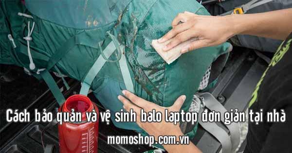 Cách bảo quản và vệ sinh balo laptop đơn giản tại nhà