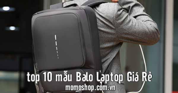 Top 10 mẫu Balo Laptop giá rẻ chất lượng và bán chạy nhất trong năm