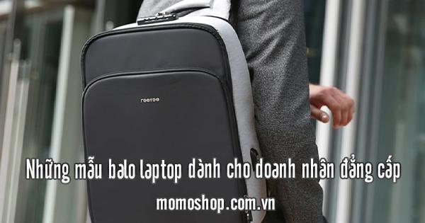 Những mẫu balo laptop dành cho doanh nhân đẳng cấp