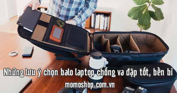 7 lưu ý chọn balo laptop chống va đập tốt, bền bỉ