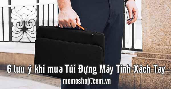 6 lưu ý khi mua túi đựng máy tính xách tay cần bỏ túi ngay