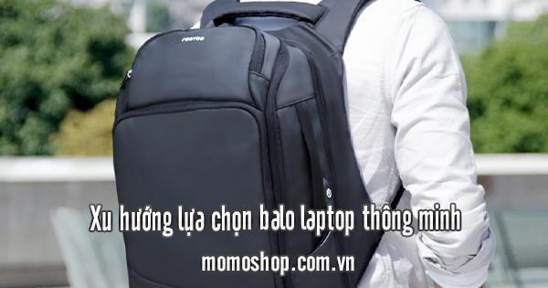 Xu hướng lựa chọn balo laptop thông minh