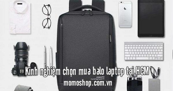 Kinh nghiệm chọn mua balo laptop tại HCM