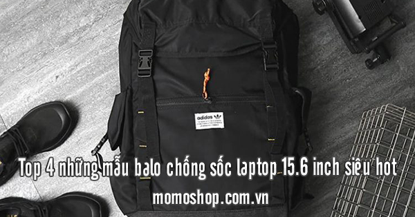 Top 4 những mẫu balo chống sốc laptop 15.6 inch siêu hot