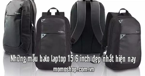 Những mẫu balo laptop 15.6 inch đẹp nhất hiện nay