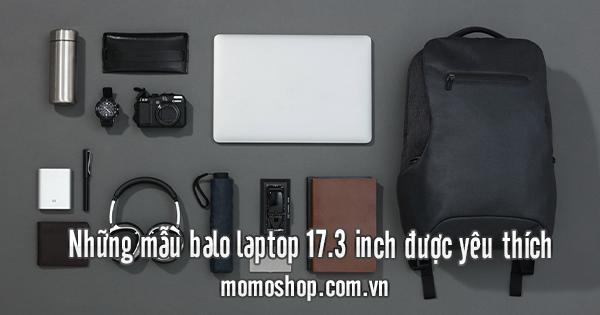 Những mẫu balo laptop 17.3 inch được yêu thích