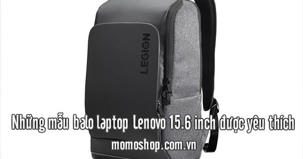 Những mẫu balo laptop Lenovo 15.6 inch được yêu thích