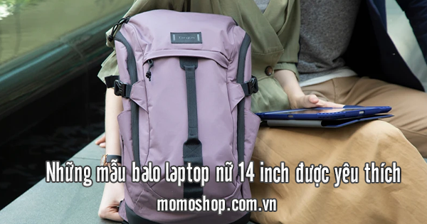 Những mẫu balo laptop nữ 14 inch được yêu thích