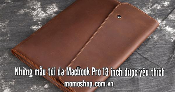 Những mẫu túi da Macbook Pro 13 inch được yêu thích
