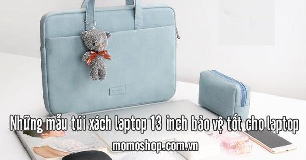 Những mẫu túi xách laptop 13 inch bảo vệ tốt cho laptop