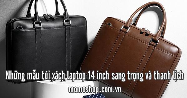 Những mẫu túi xách laptop 14 inch sang trọng và thanh lịch