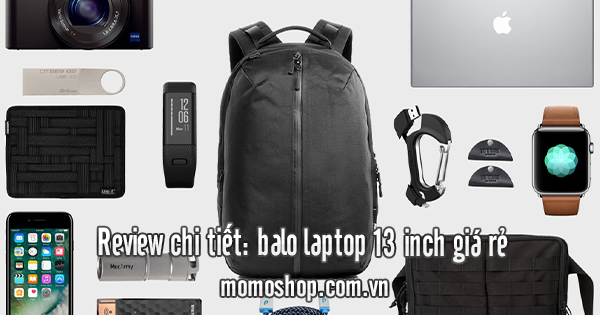 Review chi tiết: balo laptop 13 inch giá rẻ