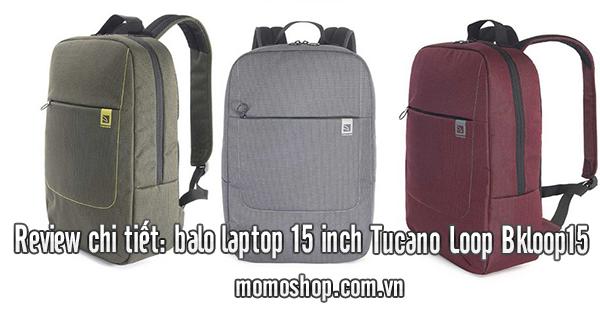 Review chi tiết: balo laptop 15 inch Tucano Loop Bkloop15