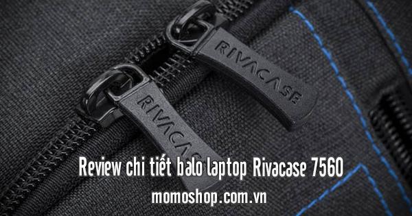 Review chi tiết balo laptop Rivacase 7560