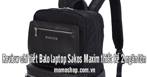 Review chi tiết Balo laptop Sakos Maxim thiết kế 2 ngăn lớn