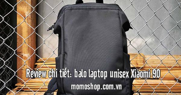 Review chi tiết: balo laptop unisex Xiaomi 90