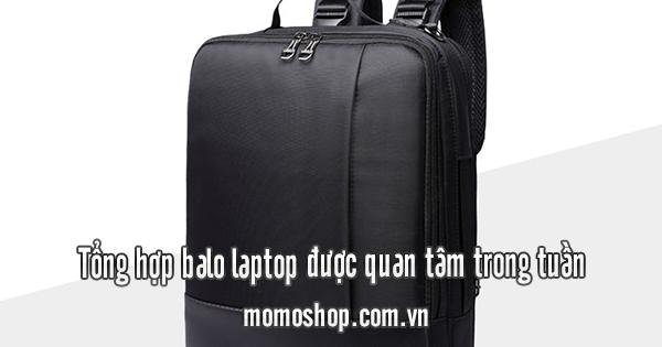 Tổng hợp balo laptop được quan tâm trong tuần